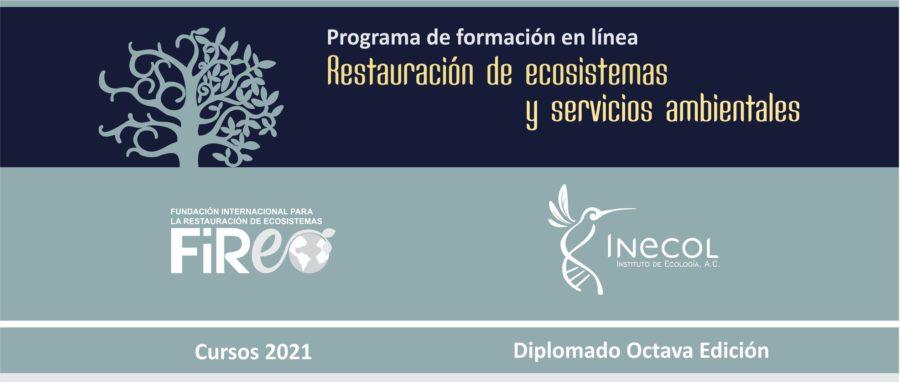 """Diplomado en línea """"Restauración de ecosistemas y servicios ambientales – VIII Edición."""